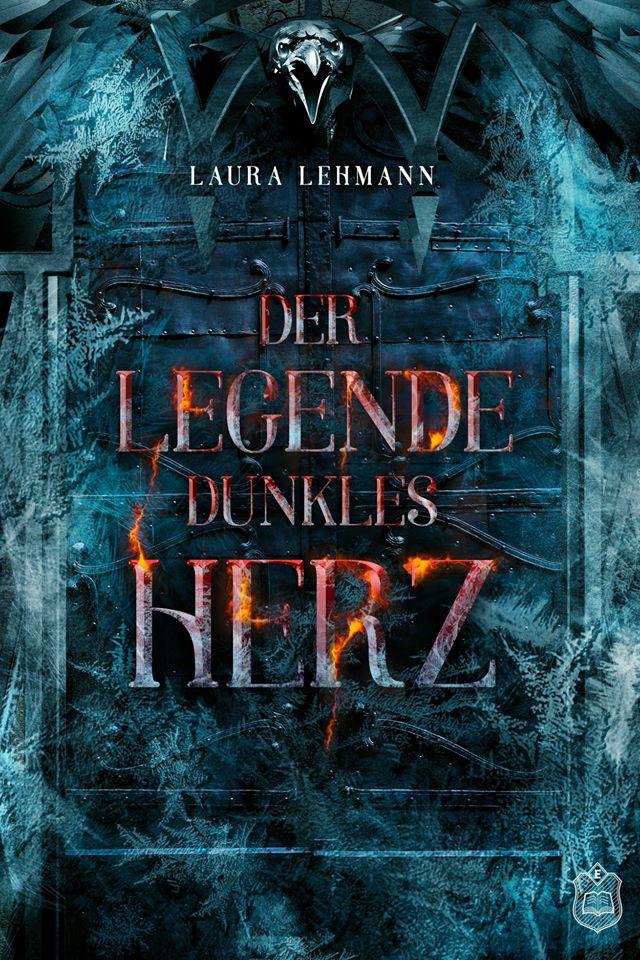 """Laura Lehmanns Debütroman """"Der Legende dunkles Herz"""" erscheint im März 2020 im Eisermann-Verlag."""